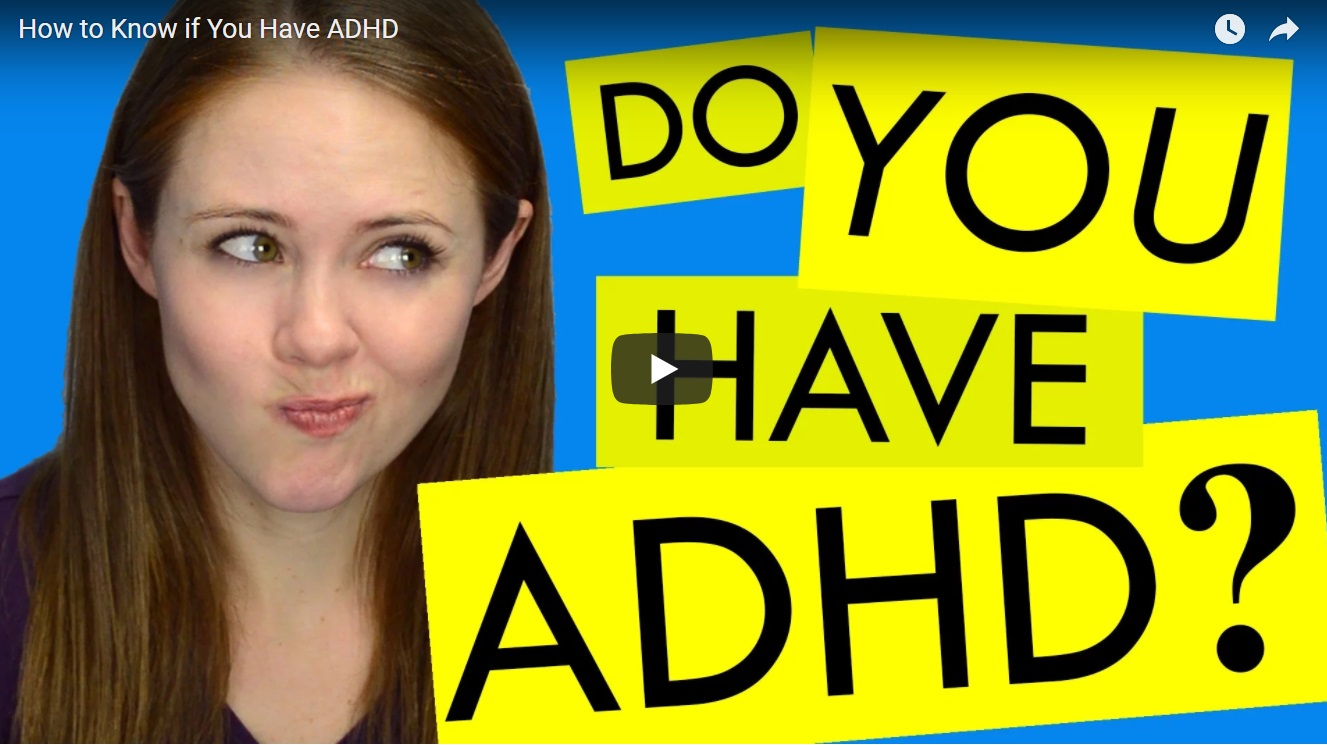 "A still from a YouTube video that shows a headshot of a woman making a quirky face next to text that says ""Do you have ADHD?"""